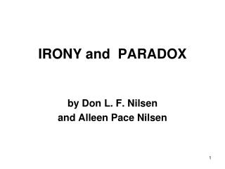 IRONY and  PARADOX
