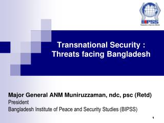 Transnational Security : Threats facing Bangladesh