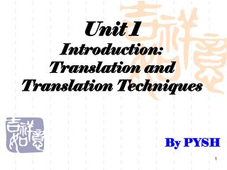 Unit 1 Introduction: Translation and Translation Techniques