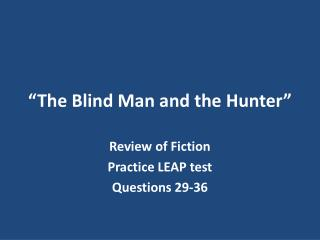 """The Blind Man and the Hunter"""