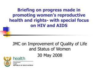 Briefing on progress made in promoting women's reproductive health and rights- with special focus on HIV and AIDS