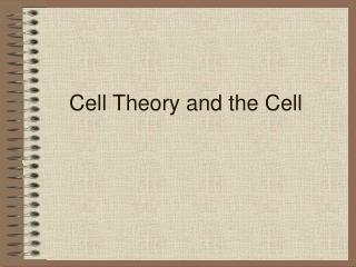 Cell Theory and the Cell