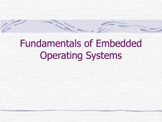 Fundamentals of Embedded Operating Systems