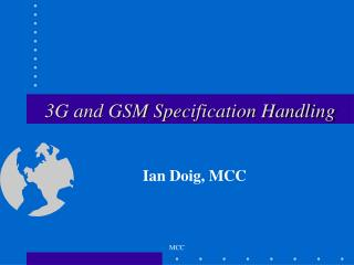 3G and GSM Specification Handling