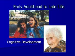 Early Adulthood to Late Life