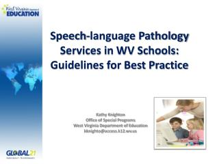 Speech-language Pathology Services in WV Schools:   Guidelines for Best Practice