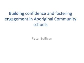 Building confidence and fostering engagement in Aboriginal Community schools