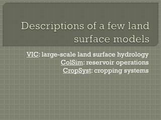 Descriptions of a few land surface models