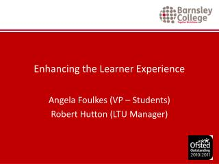 Enhancing the Learner Experience