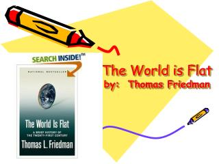 The World is Flat by:  Thomas Friedman