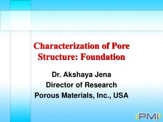 Characterization of Pore Structure: Foundation