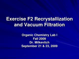 Exercise F2 Recrystallization and Vacuum Filtration