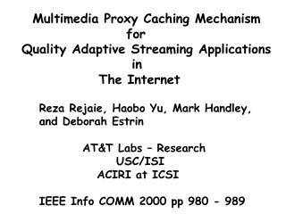 Multimedia Proxy Caching Mechanism                    for Quality Adaptive Streaming Applications                     in