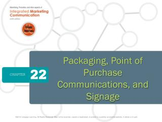 Packaging, Point of Purchase Communications, and Signage