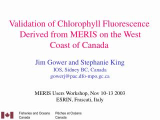 Validation of Chlorophyll Fluorescence  Derived from MERIS on the West Coast of Canada