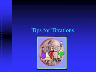 Tips for Titrations