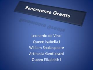 Renaissance Greats