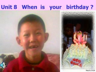 Unit 8 When is your birthday ?