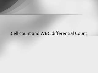Cell count and WBC differential Count
