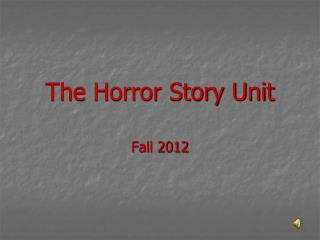 The Horror Story Unit