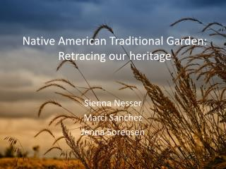 Native American Traditional Garden: Retracing our heritage