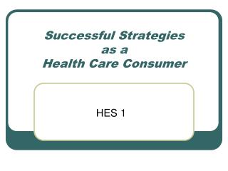 Successful Strategies as a Health Care Consumer