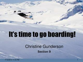 It's time to go boarding!