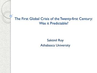 The First Global Crisis of the Twenty-first Century:                          Was it Predictable?