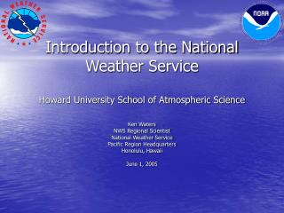 Introduction to the National Weather Service Howard University School of Atmospheric Science