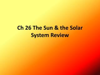 Ch 26 The Sun & the Solar System Review
