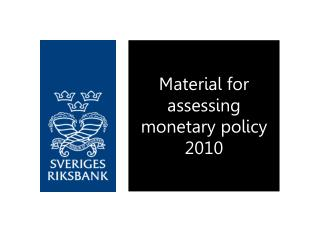 Material for assessing monetary policy 2010