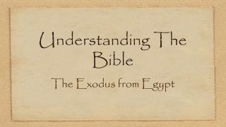 Understanding The Bible The Exodus from Egypt