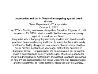 Unprecedent roll out in Texas of a campaing against drunk drivers. Texas Department of Transportation October 9,  2002