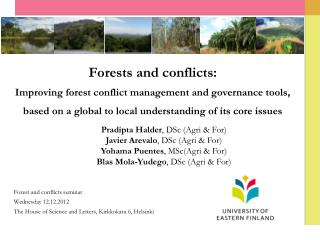 Forest and conflicts seminar  Wednesday 12.12.2012 The House of Science and Letters, Kirkkokatu 6, Helsinki