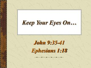 Keep Your Eyes On…