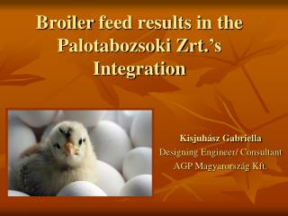Broiler feed results in the  Palotabozsoki Zrt. 's Integration