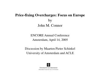 Price-fixing Overcharges: Focus on Europe by John M. Connor ENCORE Annual Conference Amsterdam, April 14, 2005 Discussi