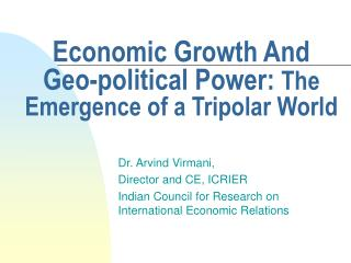 Economic Growth And Geo-political Power:  The Emergence of a Tripolar World