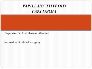 PAPILLARY  THYROID CARCINOMA