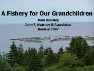 A Fishery for Our Grandchildren