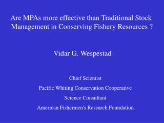 Are MPAs more effective than Traditional Stock  Management in Conserving Fishery Resources ?