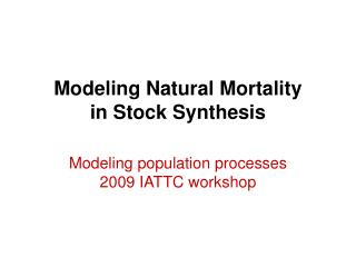 Modeling Natural Mortality  in Stock Synthesis