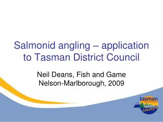 Salmonid angling – application to Tasman District Council