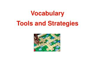 Vocabulary Tools and Strategies
