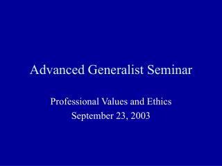 Advanced Generalist Seminar