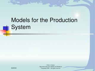 Models for the Production System