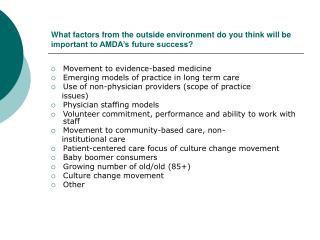 What factors from the outside environment do you think will be important to AMDA's future success?