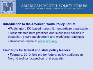 Introduction to the American Youth Policy Forum Washington, DC-based nonprofit, nonpartisan organization