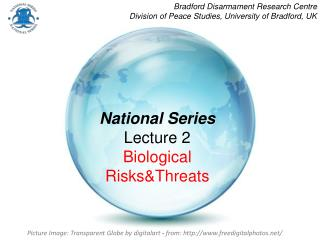 National Series Lecture 2 Biological  Risks&Threats