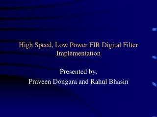 High Speed, Low Power FIR Digital Filter Implementation